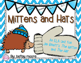 Mittens ans Hats ELA Unit for Jan Brett's The Mitten and The Hat R.L.2, R.L.3