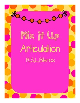 Mix It Up Articulation: R,S,L, Blends {No Prep}