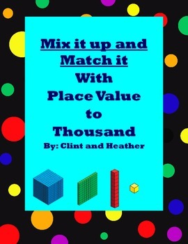 Mix It Up and Match It - Place Value to Thousand