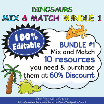Mix & Match - Cute Dinosaurs Classroom Theme Bundle #1 - 100% Editable