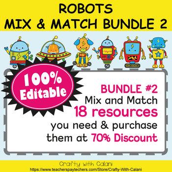 Mix & Match - Robots Classroom Theme  Bundle #2 - 100% Editable
