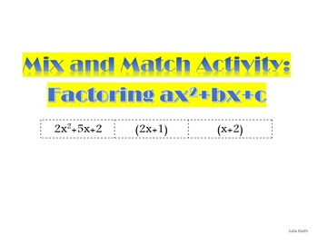 Mix and Match Activity: Factoring ax^2+bx+c