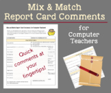 Mix and Match Report Card Comments for Computer Teachers!