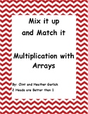 Mix it Up and Match it: Multiplication with Arrays