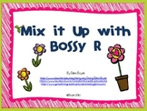 Mix it Up with Bossy R