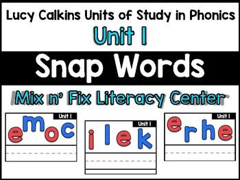 Mix n' Fix:  Lucy Calkins Phonics Unit 1 Snap / Sight Words Center