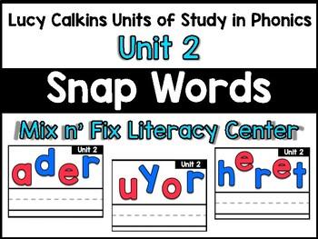 Mix n' Fix:  Lucy Calkins Phonics Unit 2 Snap / Sight Words Center