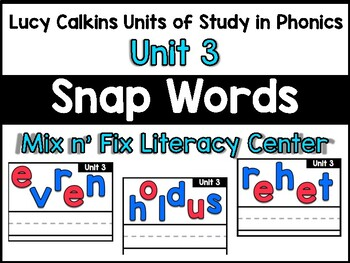 Mix n' Fix:  Lucy Calkins Phonics Unit 3 Snap / Sight Words Center