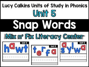 Mix n' Fix:  Lucy Calkins Phonics Unit 5 Snap / Sight Words Center