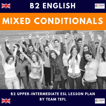 Mixed Conditionals B2 Upper-Intermediate Lesson Plan For ESL