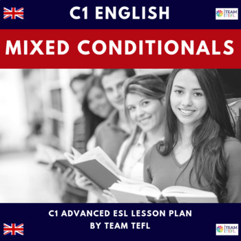 Mixed Conditionals C1 Advanced Lesson Plan For ESL