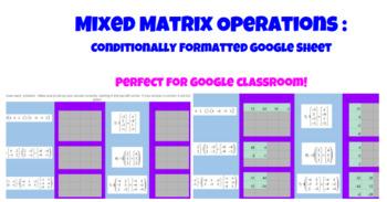 Google Classroom: Mixed Matrix Operations