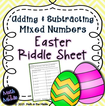 Mixed Number Addition & Subtraction Easter Riddle Sheet