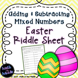 Easter Math - Mixed Number Addition & Subtraction Riddle Sheet