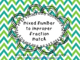 Mixed Number to Improper Fraction Card Matching Game / Tas
