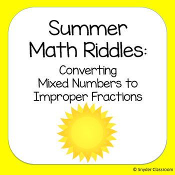 Summer Converting Mixed Numbers to Improper Fractions Math Riddles