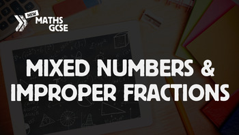 Mixed Numbers & Improper Fractions - Complete Lesson