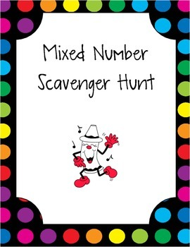 Mixed Numbers Scavenger Hunt