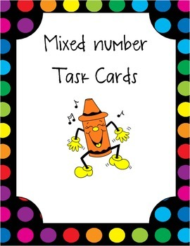 Mixed Numbers Task Cards