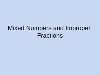 Mixed Numbers and Improper Fractions TurningPoint Clicker Presentation