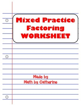 Mixed Practice Factoring Worksheet by Math by Catherine | TpT
