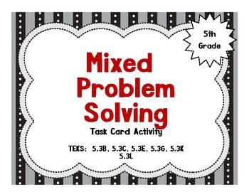 Mixed Problem Solving Task Card Actvity - 5th Grade TEKS Aligned