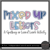 Mixed Up Letters - A Word Work or Spelling Activity
