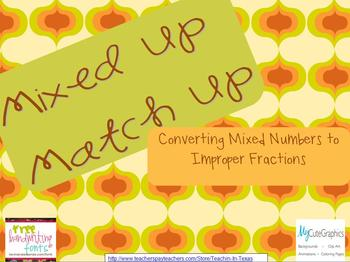 Mixed Up Match Up Converting Mixed Numbers to Improper Fractions