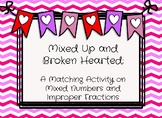 Mixed Up and Broken Hearted:  Activity on Mixed Numbers an