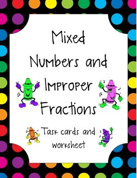Mixed numbers and imporper fractions task cards