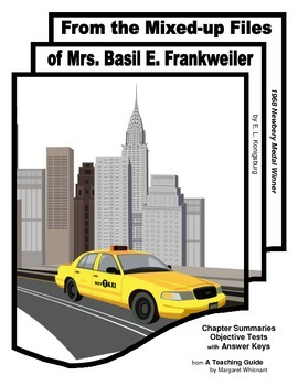 From the Mixed-up Files of Mrs. Basil E. Frankweiler Summaries Objective Tests