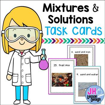 Mixtures and Solutions Task Cards by JH Lesson Design | TpT