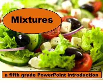 Mixtures - A Fifth Grade PowerPoint Introduction