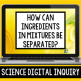 Mixtures Digital Inquiry | Distance Learning | Google Classroom