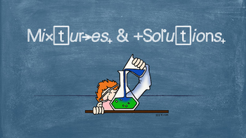 Mixtures & Solutions Powerpoint