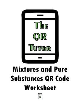 Mixtures and Pure Substances QR Code Worksheet