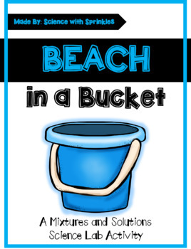 Mixtures and Solutions- Beach in a Bucket