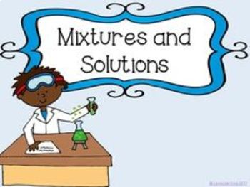 Mixtures and Solutions - FOSS grade 5