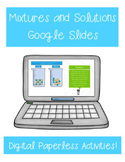 Mixtures and Solutions Google Slides Distance Learning