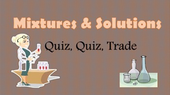 Mixtures and Solutions Grade 5 Kagan Quiz Quiz Trade cards