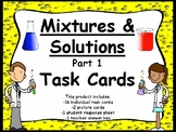 Physical Science:  Mixtures and Solutions Task Cards Set 1