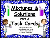 Mixtures and Solutions Part 2 Task Cards