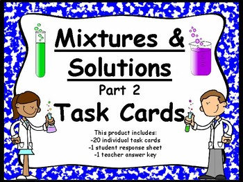 Physical Science:  Mixtures and Solutions Task Cards Set 2