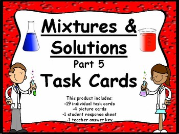 Mixtures and Solutions Part 5 Task Cards