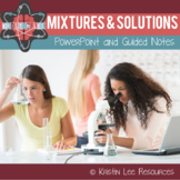 Mixtures and Solutions PowerPoint w/ Guided Notes