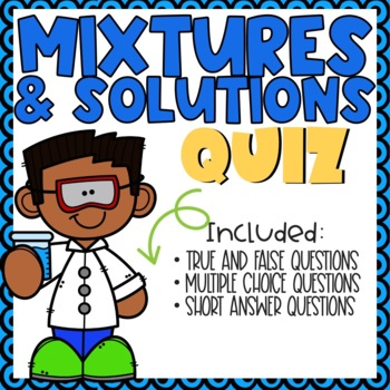 Mixtures and Solutions Quiz