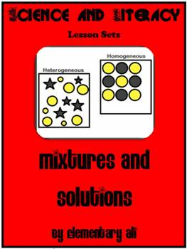 Mixtures and Solutions Science and Literacy Lesson Set (STAAR and Common Core)