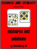 Mixtures and Solutions Science and Literacy Lesson Set (ST