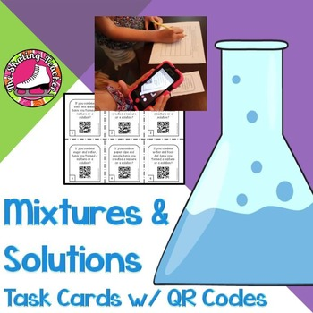 Mixtures and Solutions Task Cards with QR Codes