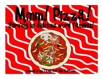 Mmm! Pizza! Serving Up Delicious Word Families!